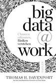 Thomas H. Davenport: big data @ work: Chancen erkennen, Risiken verstehen, Vahlen Verlag, München 2014, 214 Seiten, 24,90 Euro, ISBN 978-3-8006-4814-6