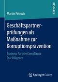 Martin Petrovic (2017): Geschäftspartnerprüfungen als Maßnahme zur Korruptionsprävention, 439 Seiten, Springer Gabler Verlag, Wiesbaden 2017, ISBN 978-3-658-19278-5