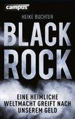 Heike Buchter: Black Rock – Eine heimliche Weltmacht greift nach unserem Geld, Campus Verlag, Frankfurt am Main 2015, 280 Seiten, 24,99 Euro, ISBN 978-3-593-50458-2.