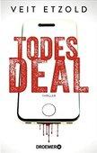 Veit Etzold: Todesdeal, Droemer Verlag, München 2015, 473 Seiten, 14,99 Euro, ISBN 978-3-426-30434-1
