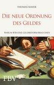 Thomas Mayer: Die neue Ordnung des Geldes - Warum wir eine Geldreform brauchen, 256 Seiten, FinanzBuch Verlag, München 2014, ISBN 978-3-89879-840-2