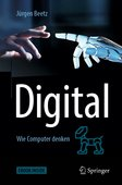 Jürgen Beetz (2019): Digital – Wie Computer denken, 393 Seiten, Springer Fachmedien, Wiesbaden 2019, ISBN 3-662-58630-3