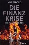 Veit Etzold: Die Finanzkrise – Eine tragische Komödie, Wiley-VCH Verlag, Weinheim 2015, 303 Seiten, 19,99 Euro, ISBN 978-3-527-50816-7