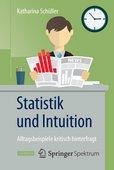 Katharina Schüller: Statistik und Intuition – Alltagsbeispiele kritisch hinterfragt, Springer Verlag, Berlin, Heidelberg 2015, ISBN 978-3-662-47847-9