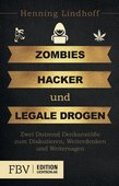 Henning Lindhoff: Zombies, Hacker und legale Drogen: Zwei Dutzend Denkanstöße zum Diskutieren, Weiterdenken und Weitersagen, Finanzbuch Verlag, München 2015, 237 Seiten, 17,99 Euro, ISBN 978-3-89879-892-1