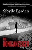 Sibylle Barden (2019): Der Honiganzeiger, 431 Seiten, Barden Publishing, Berlin 2019