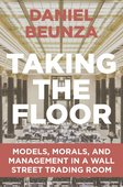 Daniel Beunza (2019): Taking the Floor: Models, Morals, and Management in a Wall Street Trading Room, Princeton University Press, Princeton/Oxford 2019, 336 Seiten, ISBN: 978-0-691-16281-2.