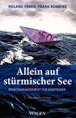 Roland Erben | Frank Romeike: Allein auf stürmischer See. Risikomanagement für Einsteiger, Wiley Verlag, Weinheim 2016, 2. aktualisierte Auflage, 272 S., 16,99 €, ISBN 978-3-527-50829-7