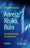 Heribert Wienkamp (2019): Anreiz, Risiko, Ruin – Finanzpsychologie für jedermann!, 336 Seiten Springer Verlag, Berlin 2019, ISBN 978-3-662-58272-5