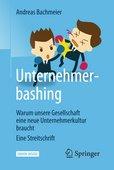 Andreas Bachmeier (2018): Unternehmerbashing – Warum unsere Gesellschaft eine neue Unternehmerkultur braucht, Springer Verlag, 188 Seiten, Wiesbaden 2018, ISBN: 978-3-658-17725-6
