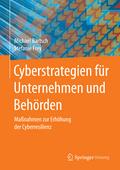 Michael Bartsch/Stefanie Frey: Cyberstrategien für Unternehmen und Behörden, Maßnahmen zur Erhöhung der Cyberresilienz, Springer Vieweg Verlag, 124 Seiten, Wiesbaden 2017, ISBN 978-3-658-16138-5