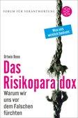 Ortwin Renn: Das Risikoparadoxon – Warum wir uns vor dem Falschen fürchten, Fischer Verlag, Frankfurt am Main 2014, 607 Seiten, 14,99 Euro, ISBN: 978-3-596-19811-5
