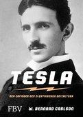 W. Bernard Carlson: Tesla - Der Erfinder des elektrischen Zeitalters, 688 Seiten, FinanzBuch Verlag, München 2017, ISBN: 978-3-95972-007-6