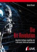 Gernot Brauer (2019): Die Bit-Revolution - Künstliche Intelligenz steuert uns alle in Wirtschaft, Politik und Gesellschaft, 340 Seiten, UVK Verlag, München 2019, ISBN 978-3-86764-901-8