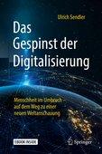 Ulrich Sendler: Das Gespinst der Digitalisierung – Menschheit im Umbruch – auf dem Weg zu einer neuen Weltanschauung, Springer Fachmedien Wiesbaden 2018, 319 Seiten, 24,99 Euro, ISBN 3-658-21896-6.