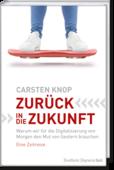 Carsten Knop (2017): Zurück in die Zukunft – Warum wir für die Digitalisierung von Morgen den Mut von Gestern brauchen, Eine Zeitreise, 183 Seiten, Frankfurter Allgemeine Buch, ISBN: 978-3-95601-222-8