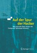 Timo Steffens (2018): Auf der Spur der Hacker – Wie man die Täter hinter der Computer-Spionage enttarnt, Springer Vieweg Verlag, 171 Seiten, Wiesbaden 2018.