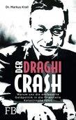 Markus Krall (2017): Der DraghiCrash – Warum uns die entfesselte Geldpolitik in die finanzielle Katastrophe führt, Finanzbuch Verlag, 208 Seiten; München 2017, ISBN 978-3-95972-072-4