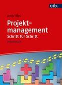 Antje Ries (2019): Projektmanagement Schritt für Schritt – Arbeitsbuch, UVK Verlag, München 2019, 188 Seiten, ISBN 978-3-8252-5103-1