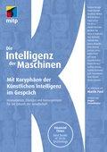 Martin Ford (2019): Die Intelligenz der Maschinen - Mit Koryphäen der Künstlichen Intelligenz im Gespräch, 536 Seiten, mitp Verlag, Frechen 2019, ISBN: 9783747500095
