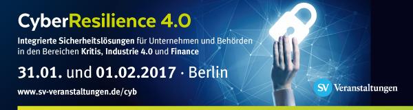 Fachkonferenz: Cyber Resilience 4.0, 31.01. bis 01.02.2017 in Berlin